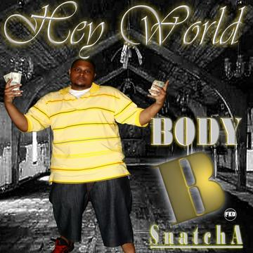 G.A.N.G.S.T.A, by BODY B. SNATCHA on OurStage