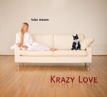 Krazy Love, by LubaMason on OurStage