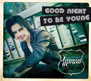 Good Night To Be Young, by Jamie Meyer on OurStage