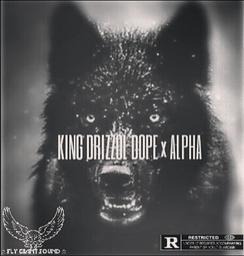 ALPHA, by KING DRIZZOL DOPE on OurStage