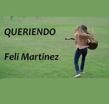 Queriendo, by Feli Martinez on OurStage