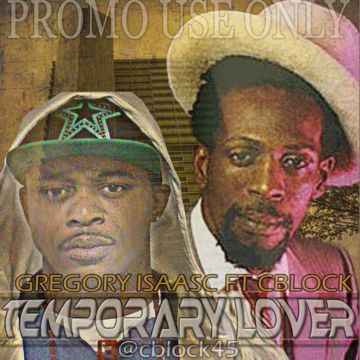 Temporary Lover -ft Gregory Isaacs, by CBlock Muzic on OurStage