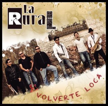 Volverte Loca, by La Rural on OurStage
