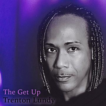 The Get Up, by Trenton Lundy on OurStage