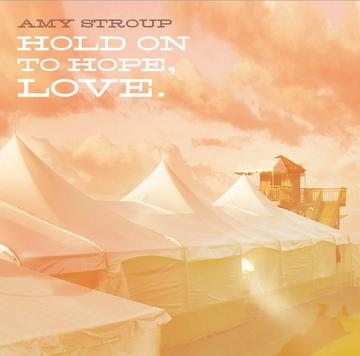 Hold onto Hope Love, by AMY STROUP on OurStage