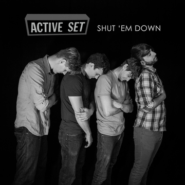 Shut 'Em Down, by The Active Set on OurStage