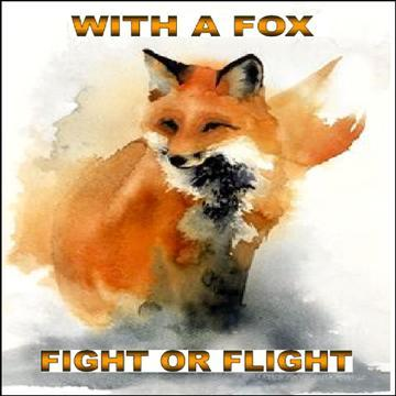 Fight or Flight, by With A Fox on OurStage