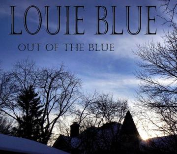 Out of the Blue, by Louie Blue on OurStage