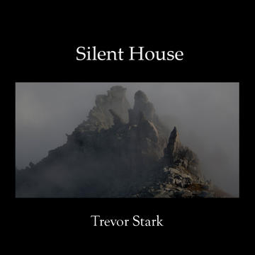 Silent House, by Trevor Stark on OurStage