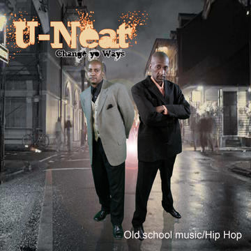 change my ways, by u-neat feat...agoussi on OurStage