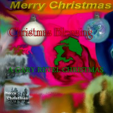 Christmas Blessing, by Gary Revel on OurStage