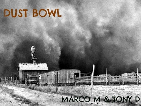 (The Video) DUST BOWL- Marco M & Tony D, by Marco M & Tony D on OurStage