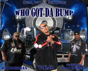 WHO GOT DA BUMP , by DEAL WIT IT CARTELL on OurStage
