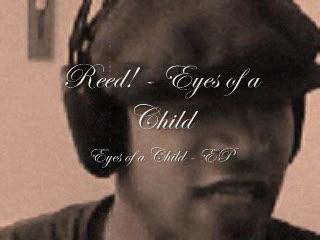 Eyes of a Child, by Reed! on OurStage