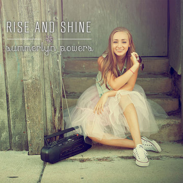 Rise And Shine, by SummerlynPowers on OurStage