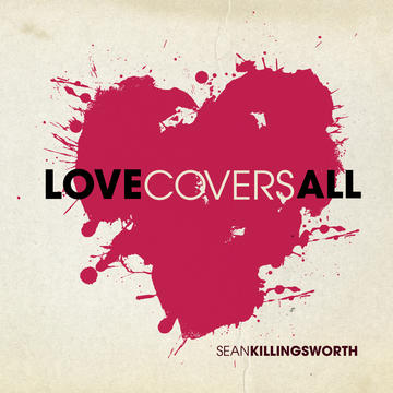 Love Covers All, by Sean Killingsworth on OurStage