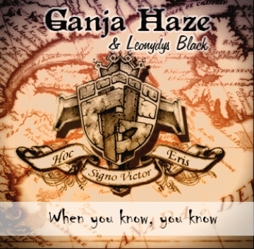 When you know, you know, by GANJA HAZE on OurStage