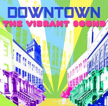 Downtown, by The Vibrant Sound on OurStage
