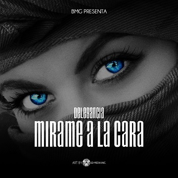 Mirame a la cara , by DELEGANCIA on OurStage