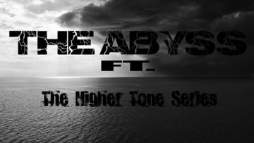 The Abyss ft. Higher Tone Series, by Sadius Nag on OurStage
