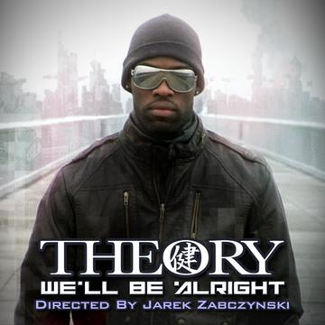 We'll Be Alright, by Theory on OurStage