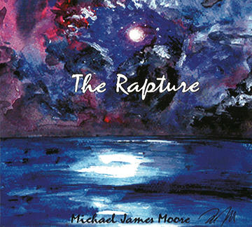 The Rapture, by Michael James Moore on OurStage