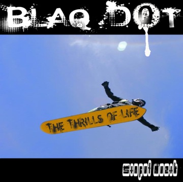The Thrills of Life (Original Mix), by Blaq Dot on OurStage