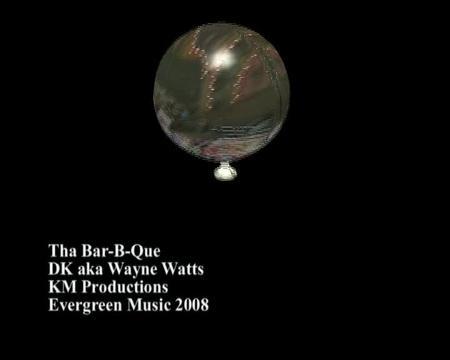 Tha Bar-B-Que, by DK aka Wayne Watts on OurStage