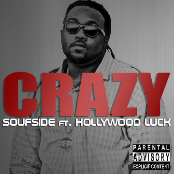 CRAZY ft. Hollywood Luck, by SOUFSIDE on OurStage