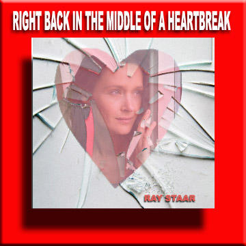 Right Back In The Middle Of A Heartbreak, by Ray Staar on OurStage