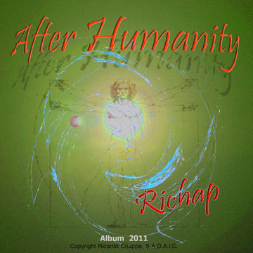 AFTER HUMANITY, by Richap (Ricardo Chappe) on OurStage