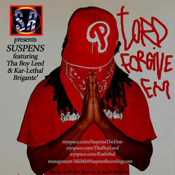 Lord Forgive Em, by Suspens ft: Tha Boy Leed & Kar-Lethal on OurStage