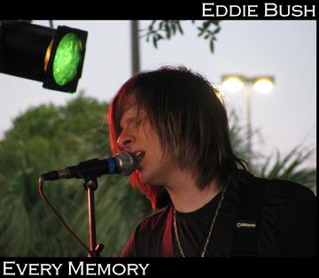 Every Memory, by Eddie Bush on OurStage