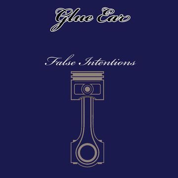 False Intentions, by Glue Ear on OurStage