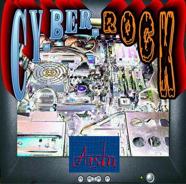 CY_BER_ROCK, by Austn on OurStage