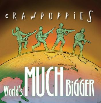 World's Much Bigger, by Crawpuppies on OurStage
