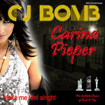 Make me feel alright, by CJ Bomb feat. Carina Pieper on OurStage