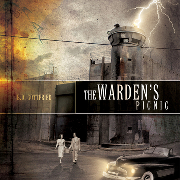 The WArden's Picnic, by B.D. Gottfried on OurStage