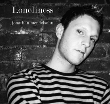 Loneliness, by Jonathan Mendelsohn on OurStage