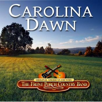 Carolina Dawn, by The Front Porch Country Band on OurStage