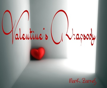 Valentine's Rhapsody, by Mark Barnes on OurStage