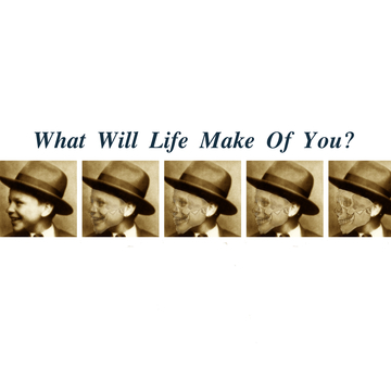 What will life make of you?, by Liam brown on OurStage
