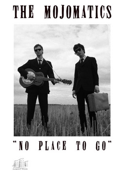 THE MOJOMATICS - No Place To Go, by mrmudd on OurStage