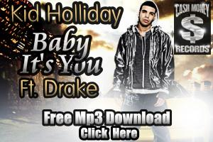 Baby It's You Ft Drake, by Kid Holliday on OurStage