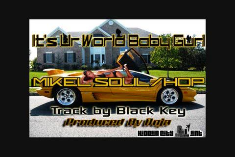 ITS UR WORLD BABY GURL, by MIKEL SOULHOP on OurStage