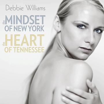 The Mindset of NY and The Heart of Tennessee, by Debbie Williams on OurStage