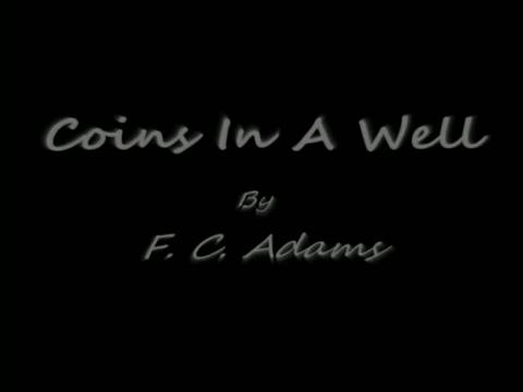 Coins In A Well, by F. C. Adams on OurStage