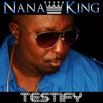 Testify, by Nana King on OurStage