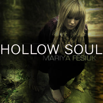 Hollow Soul, by Mariya Fesiuk on OurStage