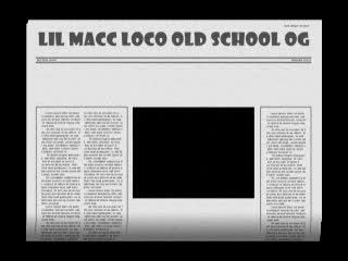 Old School OG, by LIL MACC LOCO on OurStage